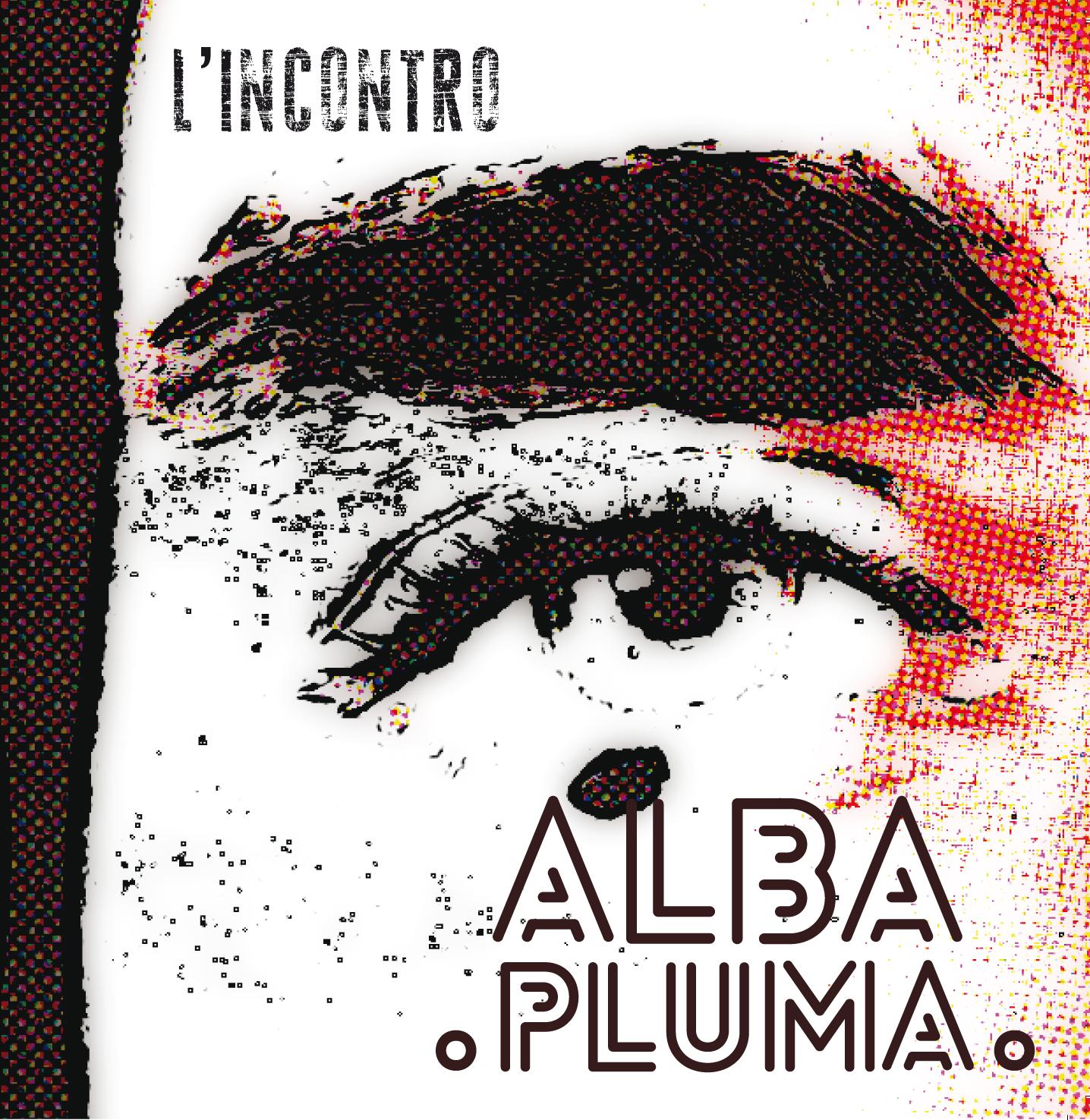 Alba Pluma – L'Incontro